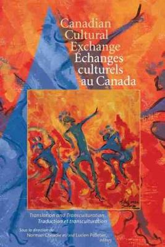 Canadian Cultural Exchange / Achanges culturels au Canada: Translation and Transculturation / traduction et transculturation (Hardback)