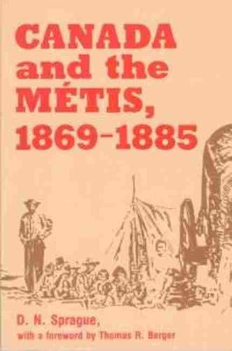 Canada and the Metis, 1869-1885 (Paperback)