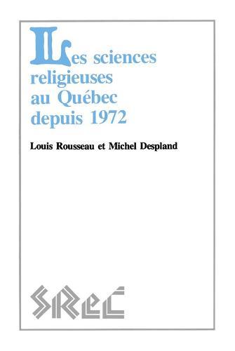 Les Sciences Religieuses Au Quebec Depuis 1972 (Paperback)