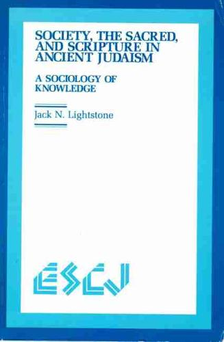 Society, the Sacred, and Scripture in Ancient Judaism: A Sociology of Knowledge (Paperback)