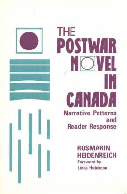 The Postwar Novel in Canada: Narrative Patterns and Reader Response (Hardback)
