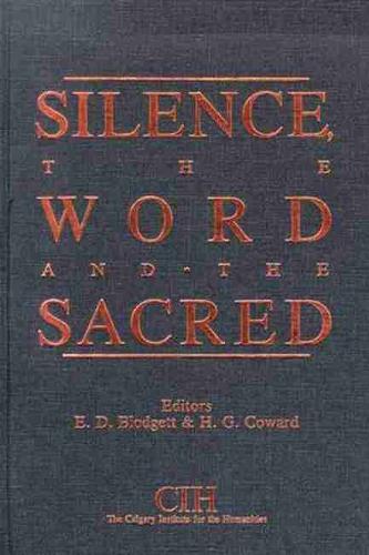 Silence, the Word and the Sacred: Essays (Hardback)