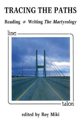 Tracing the Paths: Reading = Writing The Martyrology (Paperback)