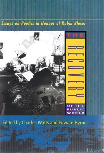 The Recovery of the Public World: Essays on Poetics in Honour of Robin Blaser (Paperback)