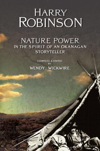 Nature Power: In the Spirit of an Okanagan Storyteller (Paperback)