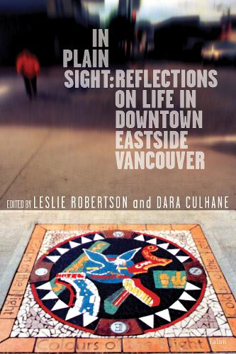 In Plain Sight: Reflections on Life in Downtown Eastside Vancouver (Paperback)