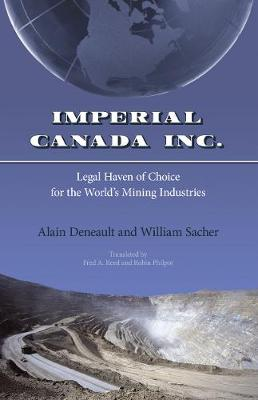 Imperial Canada Inc.: Legal Haven of Choice for the World's Mining Industries (Paperback)