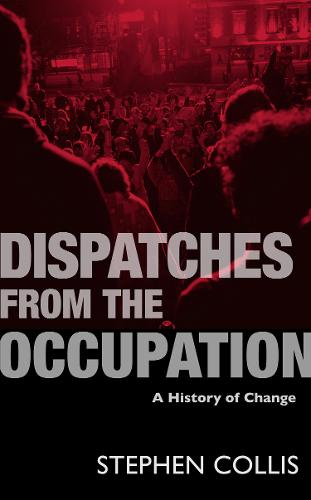 Dispatches from the Occupation: A History of Change (Paperback)