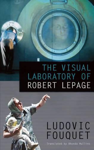 The Visual Laboratory of Robert Lepage (Paperback)