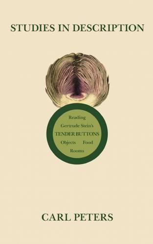 Studies in Description: Reading Gertrude Stein's Tender Buttons (Paperback)