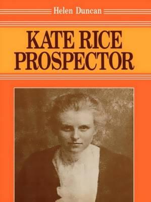 Kate Rice: Prospector (Hardback)
