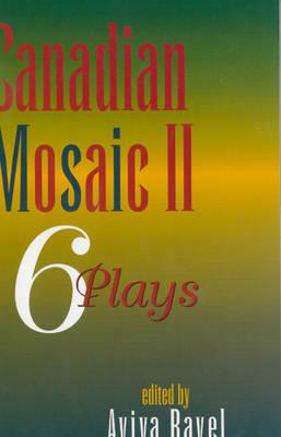 Canadian Mosaic II: 6 Plays (Paperback)