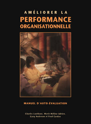 Ameliorer la Performance Organisationnelle: Manuel Dauto-evaluation (Paperback)