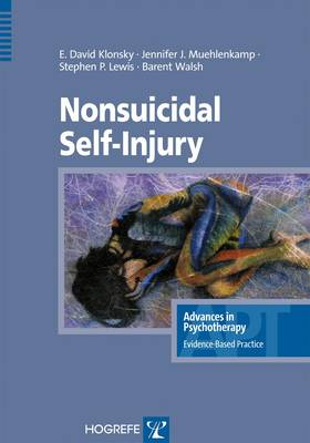 Nonsuicidal Self-Injury - Advances in Psychotherapy: Evidence Based Practice (Paperback)