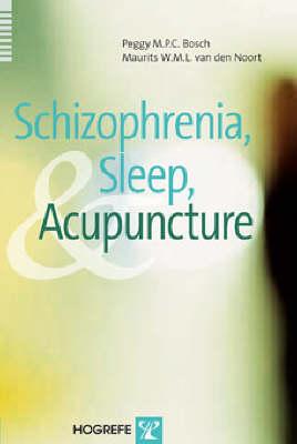 Schizophrenia, Sleep, and Acupuncture (Hardback)