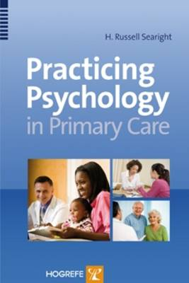 Practicing Psychology in the Primary Care Setting (Hardback)