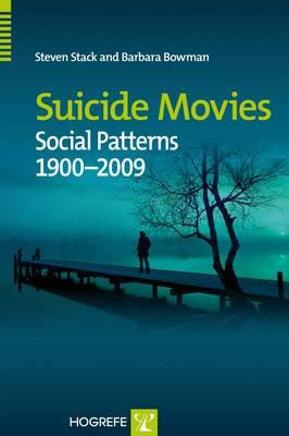 Suicide Movies: Social Patterns 1900-2009 (Hardback)