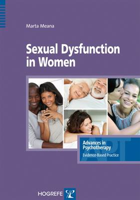 Sexual Dysfunction in Women - Advances in Psychotherapy: Evidence Based Practice (Paperback)