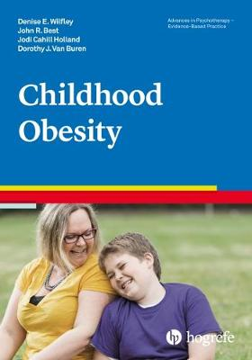 Childhood Obesity 2018: 39 - Advances in Psychotherapy: Evidence Based Practice 39 (Paperback)