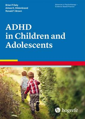 Attention Deficit / Hyperactivity Disorder in Children and Adolescents - Advances in Psychotherapy: Evidence Based Practice (Paperback)