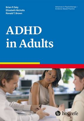 Attention Deficit / Hyperactivity Disorder in Adults - Advances in Psychotherapy: Evidence Based Practice (Paperback)