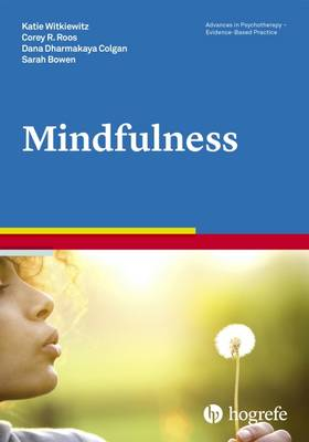 Mindfulness - Advances in Psychotherapy: Evidence Based Practice (Paperback)