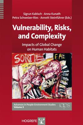 Vulnerability, Risks, and Complexity: Impacts of Global Change on Human Habitats - Advances in People-Environment Studies v. 3 (Paperback)