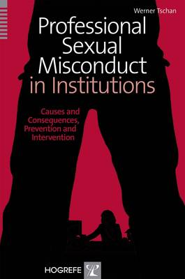 Professional Sexual Misconduct in Institutions 2014: Causes and Consequences, Prevention and Intervention (Paperback)