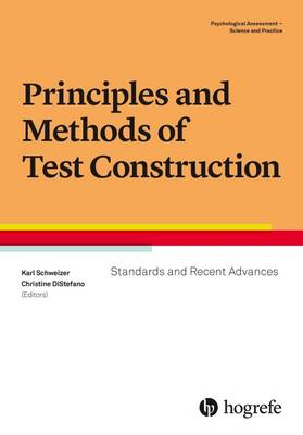 Principles and Methods of Test Construction: Standards and Recent Advances 2016 - Psychological Assessment - Science and Practice (Paperback)