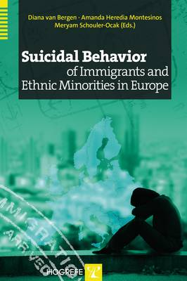 Suicidal Behavior of Immigrants and Ethnic Minorities in Europe (Hardback)