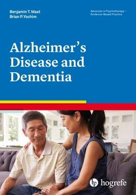 Alzheimer's Disease and Dementia 2018 - Advances in Psychotherapy: Evidence-Based Practice 38 (Paperback)