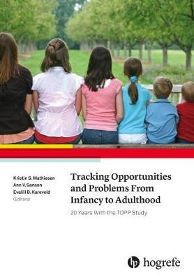 Tracking Opportunities and Problems from Infancy to Adulthood: 20 Years with the Topp Study 2018 (Paperback)
