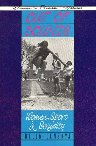 Out of Bounds: Women, Sport and Sexuality (Paperback)