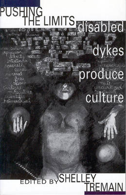 Pushing the Limits: Disabled Dykes Produce Culture (Paperback)