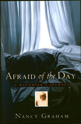 Afraid of the Day: A Daughter's Journey (Paperback)