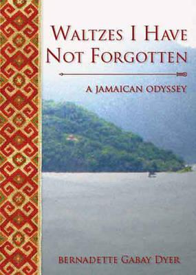 Waltzes I Have Not Forgotten: A Novel (Paperback)