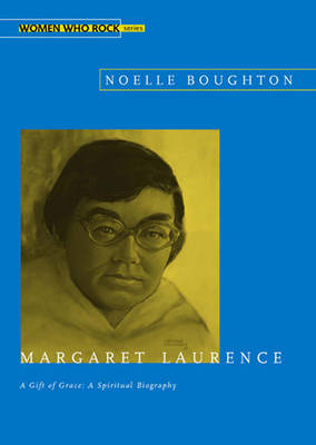 Margaret Laurence, A Gift of Grace: A Spiritual Biography (Paperback)