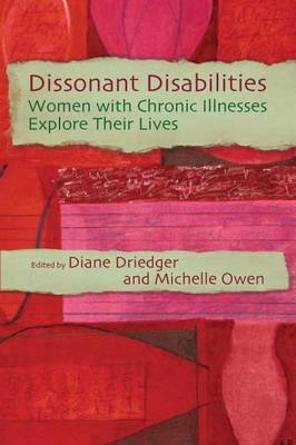 Dissonant Disabilities: Women with Chronic Illnesses Explore Their Lives (Paperback)