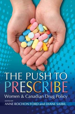 The Push to Prescribe: Women and Canadian Drug Policy (Paperback)