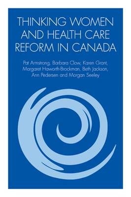 Thinking Women and Health Care Reform in Canada (Paperback)