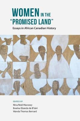 """Women in the """"Promised Land: Essays in African Canadian History (Paperback)"""