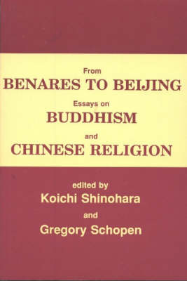 From Benares to Beijing: Essays on Buddhism and Chinese Religion (Hardback)
