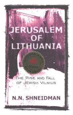 Jerusalem of Lithuania: The Rise and Fall of Jewish Vilnius (Paperback)