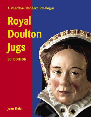 Royal Doulton Jugs: A Charlton Standard Catalogue (Paperback)