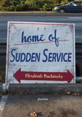 Home of Sudden Service: Poems (Paperback)