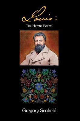 Louis: The Heretic Poems (Paperback)