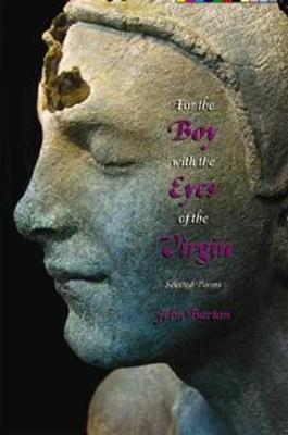 For the Boy with the Eyes of the Virgin: Selected Poems (Paperback)