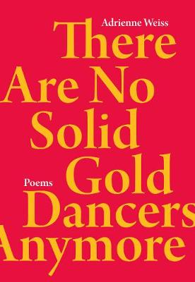 There Are No Solid Gold Dancers Anymore (Paperback)