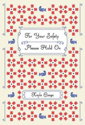 For Your Safety Please Hold On (Paperback)