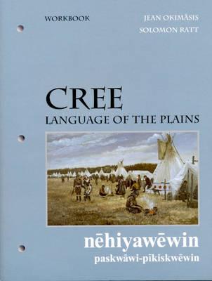 Cree, Language of the Plains workbook: Language of the Plains (Paperback)